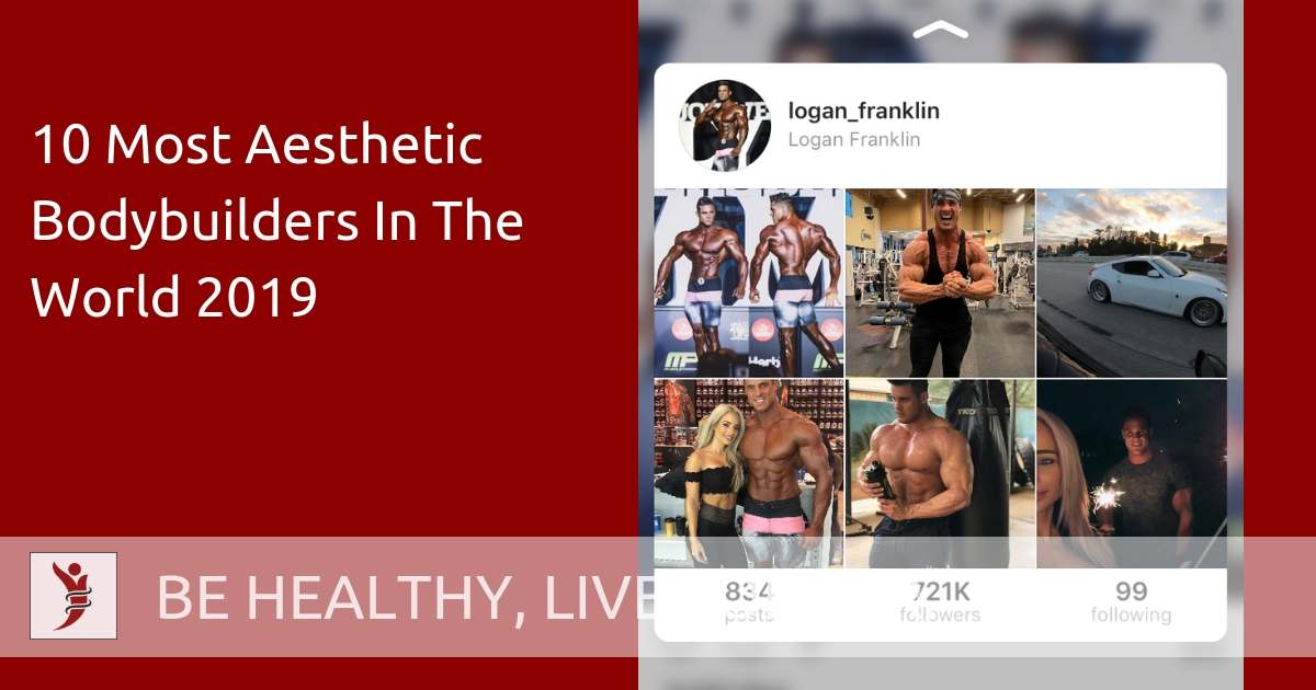 10 Most Aesthetic Bodybuilders In The World 2019