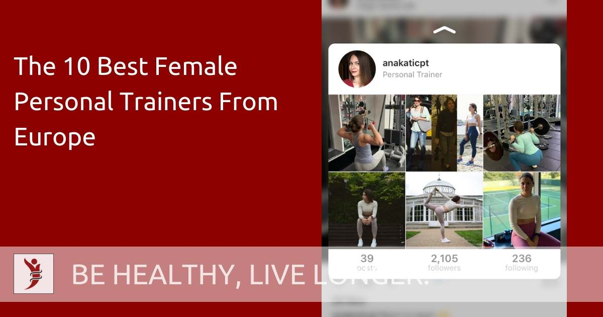 The 10 Best Female Personal Trainers From Europe